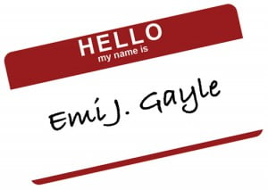Hello My Name is Emi J. Gayle!